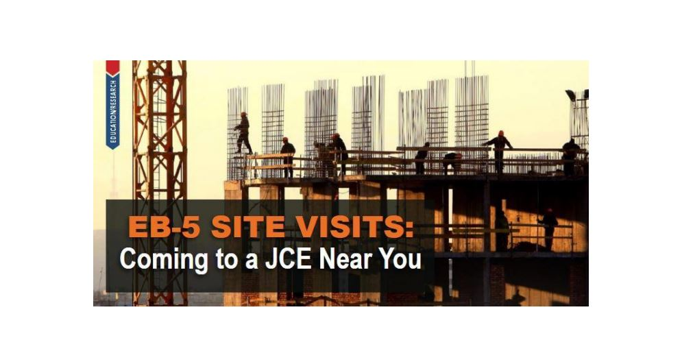 """""""EB-5 Site Visits:  Coming to a JCE Near You"""""""