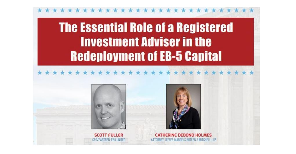 """The Essential Role of a Registered Investment Adviser in the Redeployment of EB-5 Capital"""