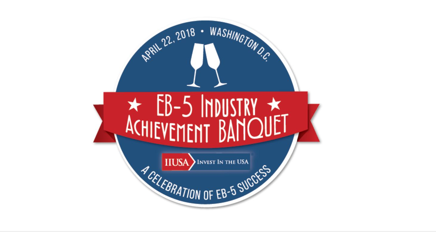 Congratulations to the Winners of the 2018 IIUSA EB-5 Industry Achievement Awards