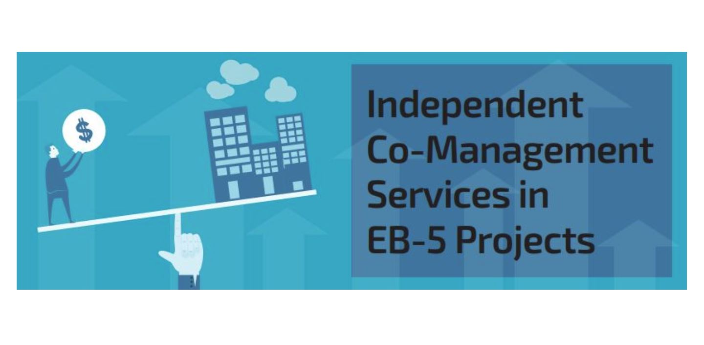 """""""Independent Co-Management Services in EB-5 Projects"""""""