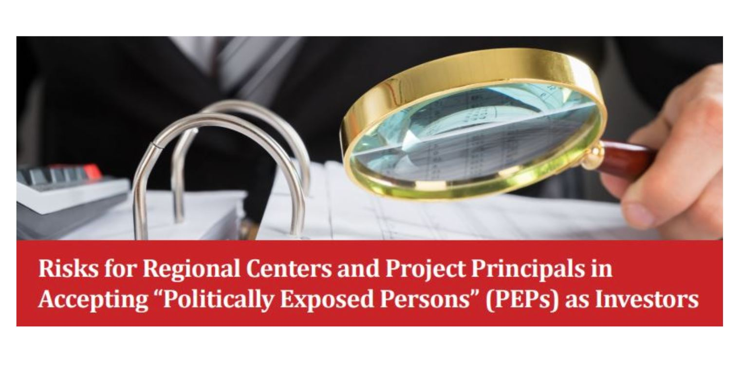 """Risks for Regional Centers and Project Principals in Accepting ""Politically Exposed Persons"" (PEPs) as Investors"""