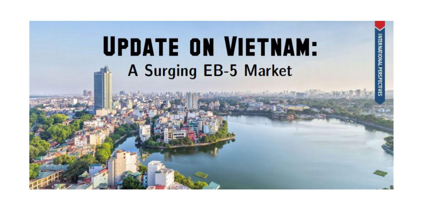 "RCBJ Retrospective: ""Update on Vietnam: A Surging EB-5 Market"""