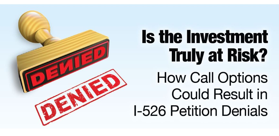 """""""Is the Investment Truly at Risk? How Call Options Could Result in I-526 Petition Denials"""""""