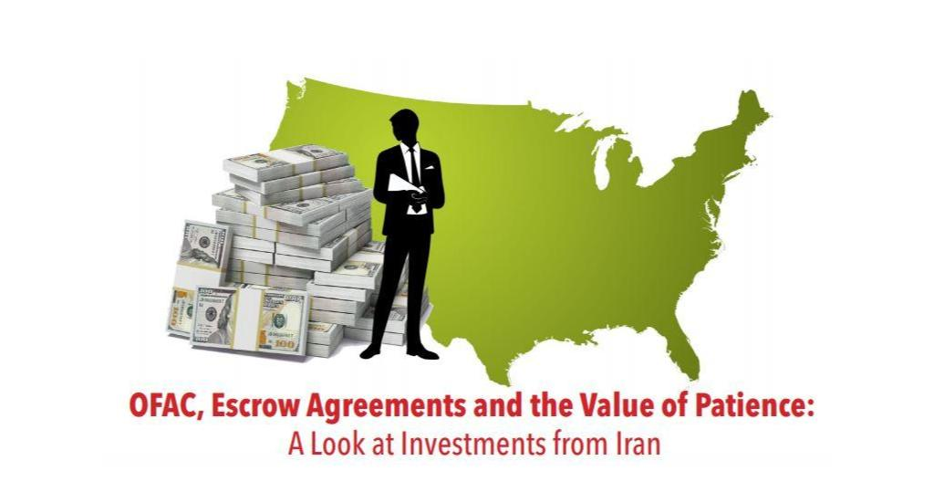 """OFAC, Escrow Agreements and the Value of Patience: A Look at Investments from Iran"""