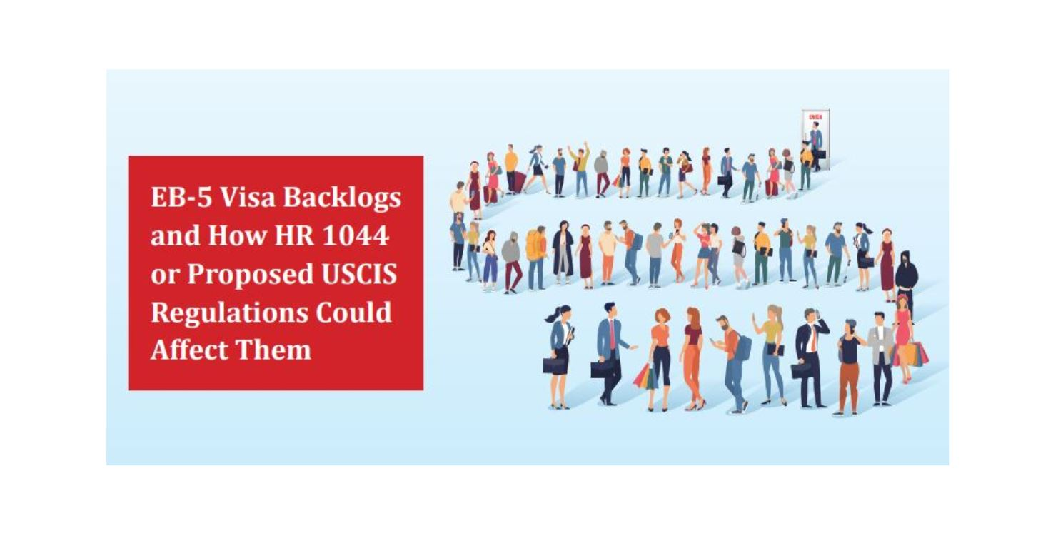 "RCBJ Analysis: ""EB-5 Visa Backlogs and How HR 1044 or Proposed Regulations Could Affect Them"""