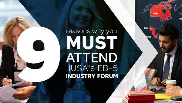 9 Reasons Why You Must Attend the 9th Annual EB-5 Industry Forum