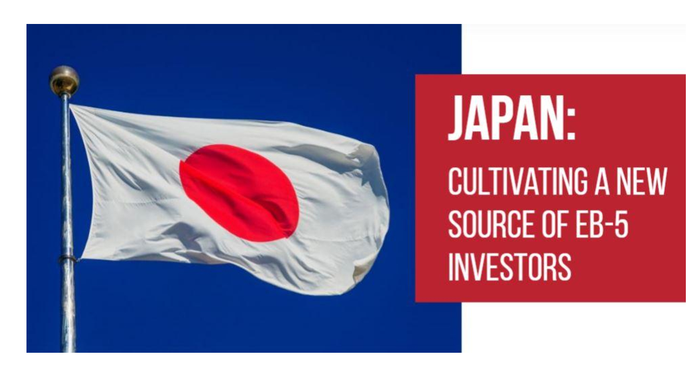 """""""Japan: Cultivating a New Source of EB-5 Investors"""""""