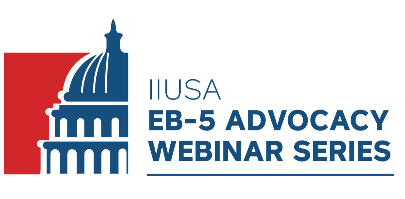 Register Today for IIUSA's Live Digital EB-5 Advocacy Webinar Series