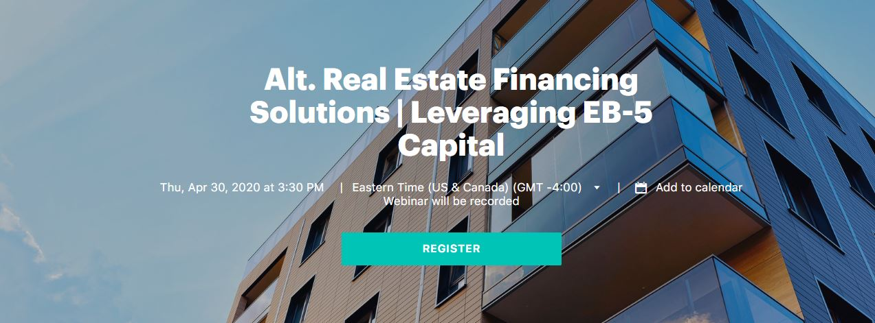 """IIUSA to Share its Expertise on Upcoming Webinar """"Alternative Real Estate Financing Solutions: Leveraging EB-5 Capital"""""""