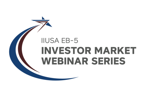 Learn About EB-5 Markets Around the World with the Next Editions of the IIUSA Investor Market Webinar Series