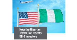 RCBJ Perspective: How the Nigerian Travel Ban Affects EB-5 Investors