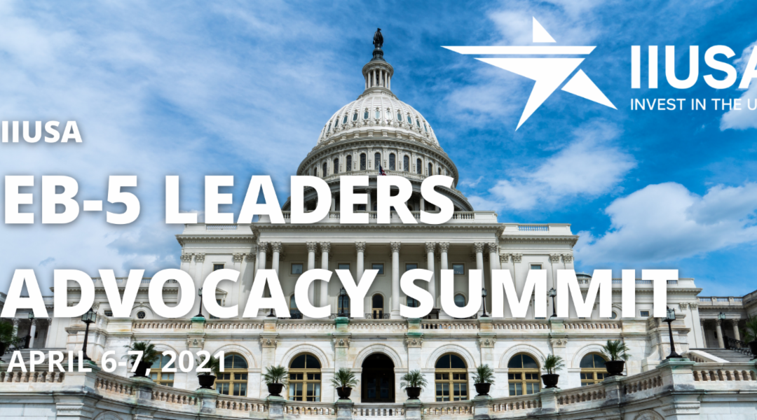 Announcing the 2021 IIUSA EB-5 Leaders Advocacy Summit