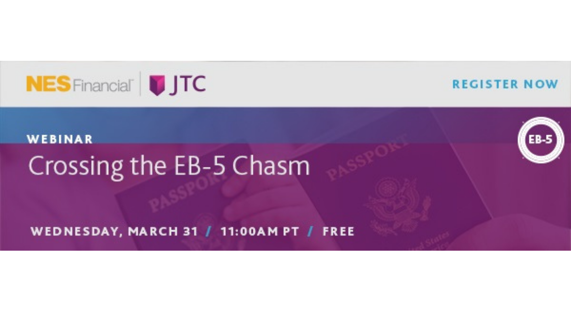 Sponsored Event: Crossing the EB-5 Chasm | Hosted by NES Financial and JTC