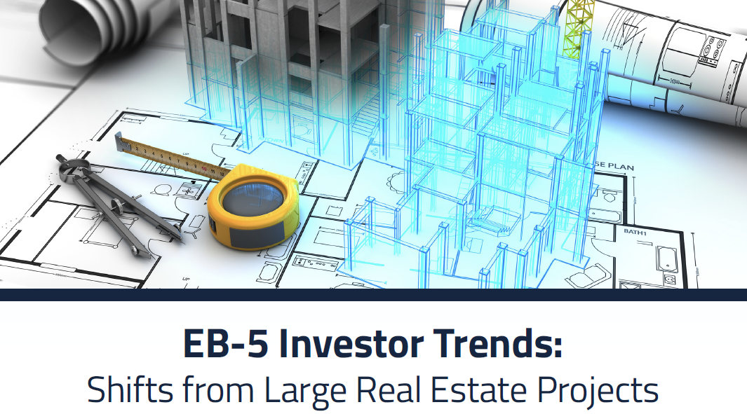 EB-5 Investor Trends: Shifts from Large Real Estate Projects
