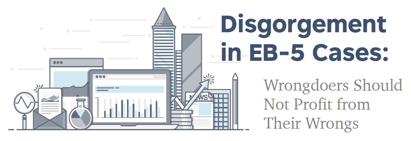 Disgorgement in EB-5 Cases: Wrongdoers Should Not Profit from their Wrongs